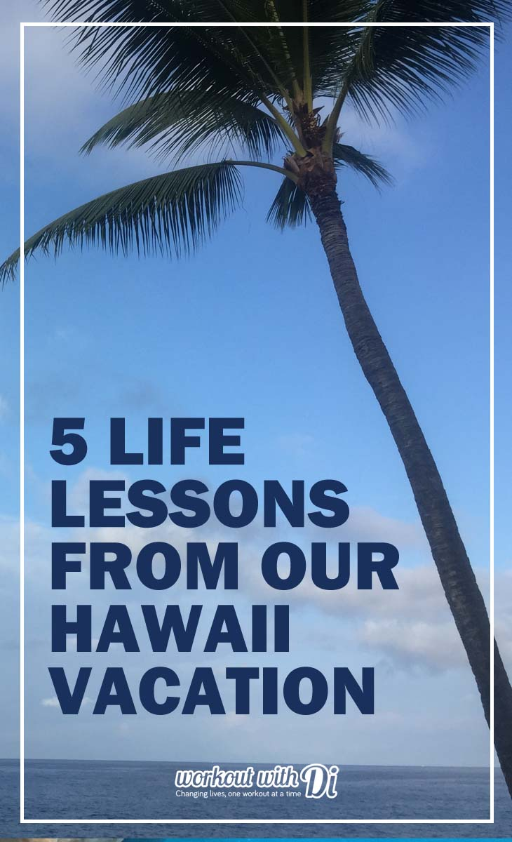 5 LIFE LESSONS FROM HAWAII