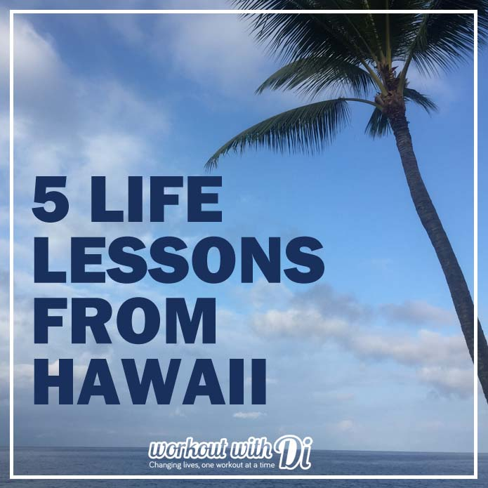 5 life lessons from our Hawaii vacation