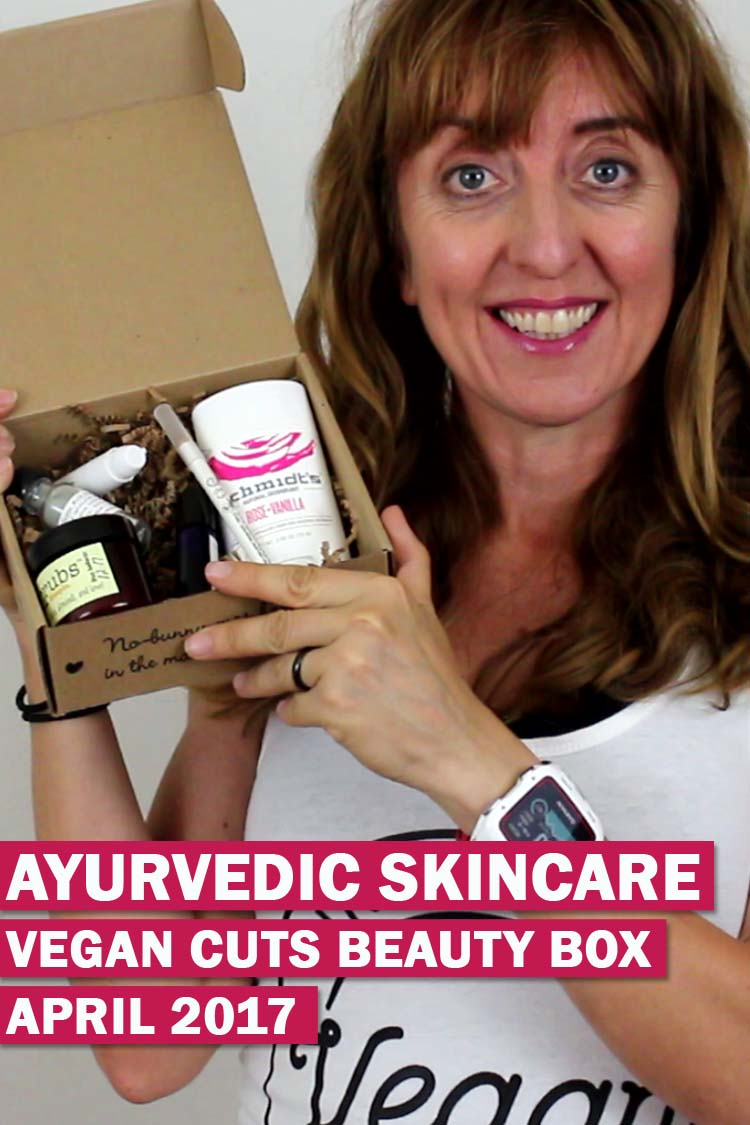 ayurvedic skin care vegan cuts april 2017