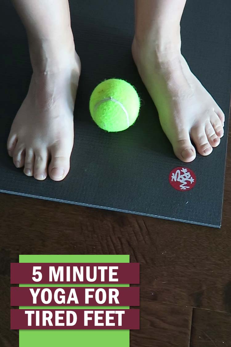 5 minute yoga for tired feet