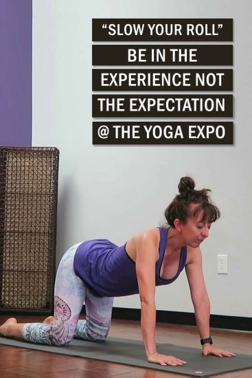 "Opportunity really does knock more than once. Discover my journey to presenting ""slow your roll"" at the Yoga Expo in Los Angeles in 2020."