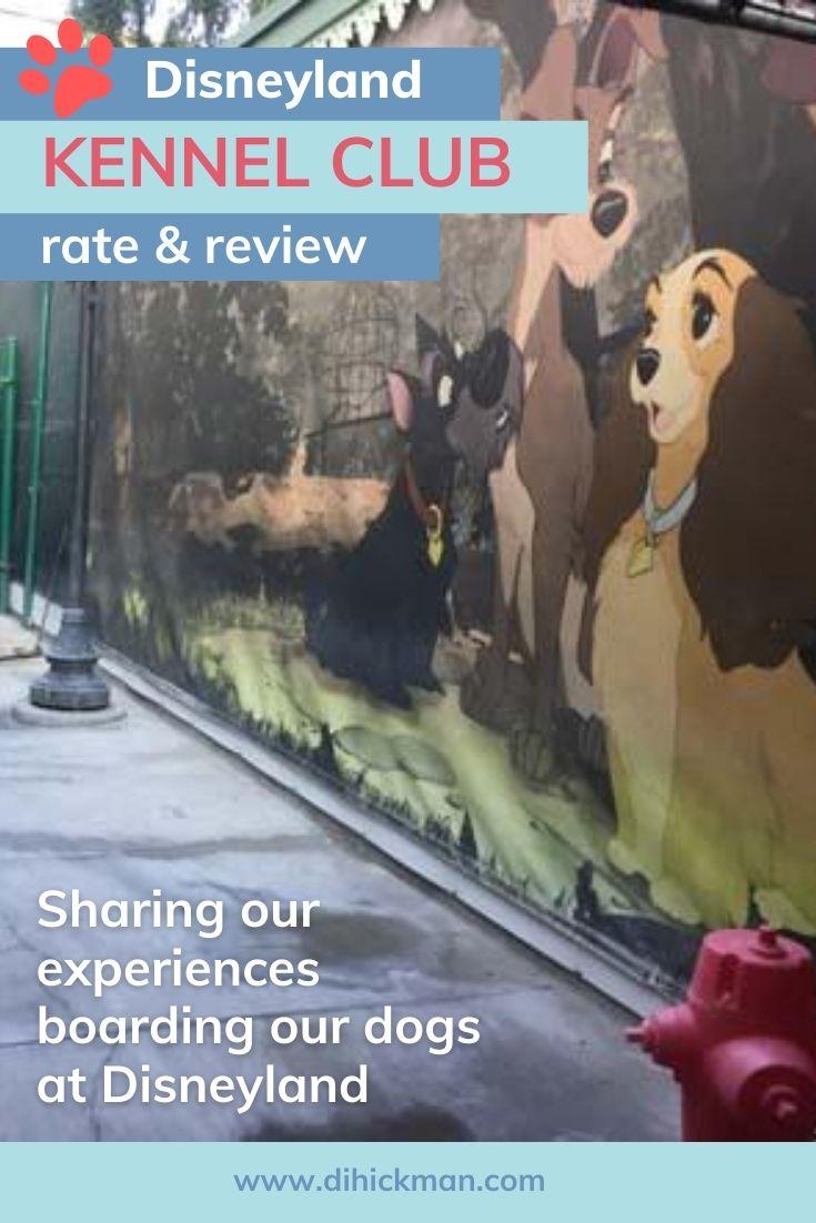Disneyland kennel club rate & review.