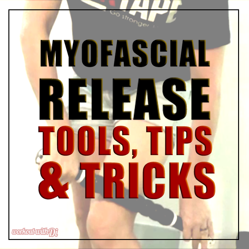 myofascial release tips tools tricks