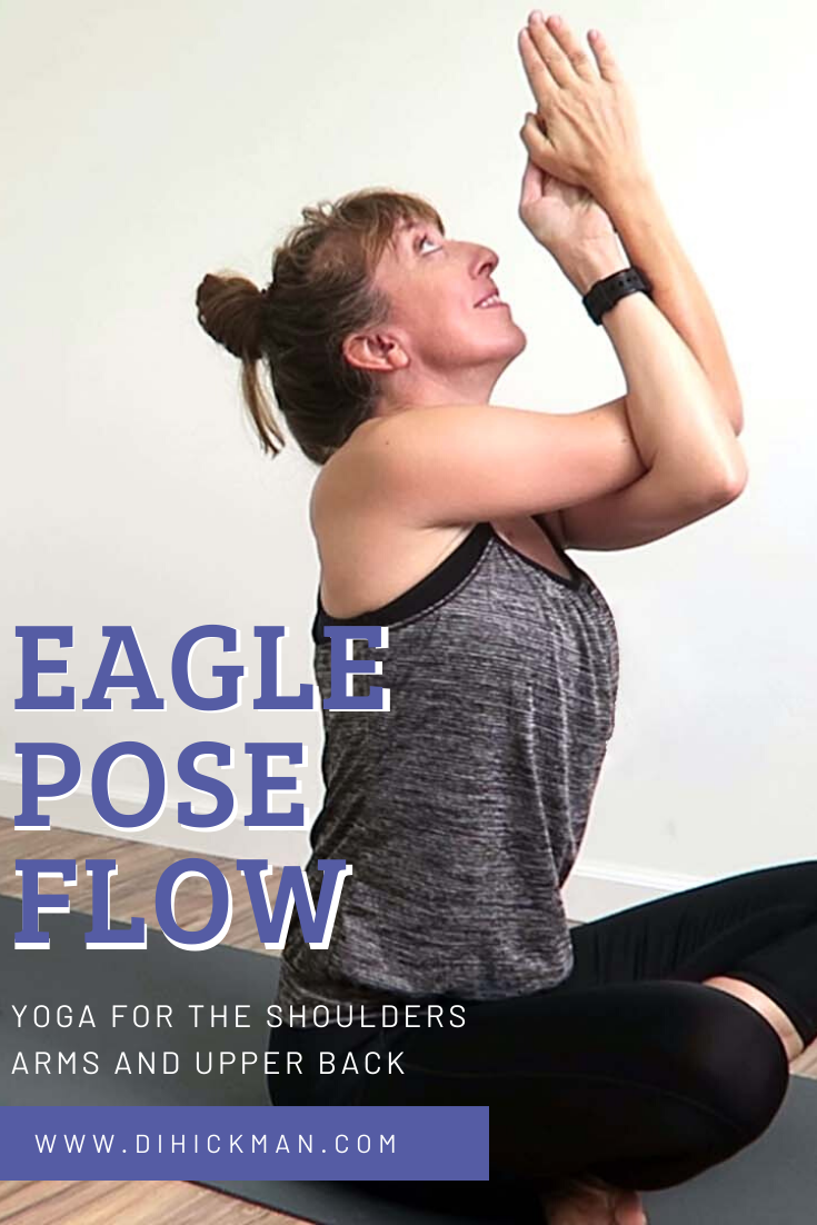 Eagle pose flow. Yoga for the shoulders, arms and upper back.