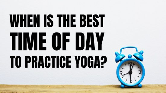 best time to practice yoga