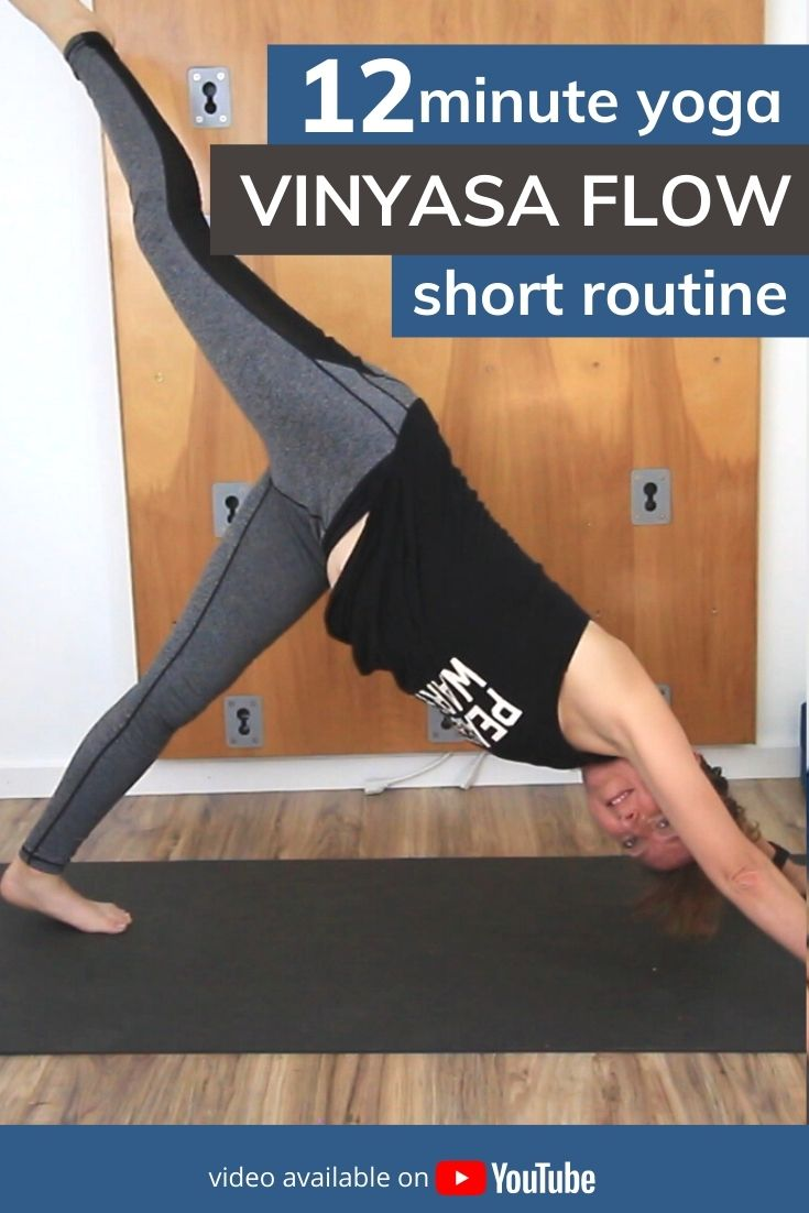 12 minute yoga vinyasa flow short routine. Video available on YouTube