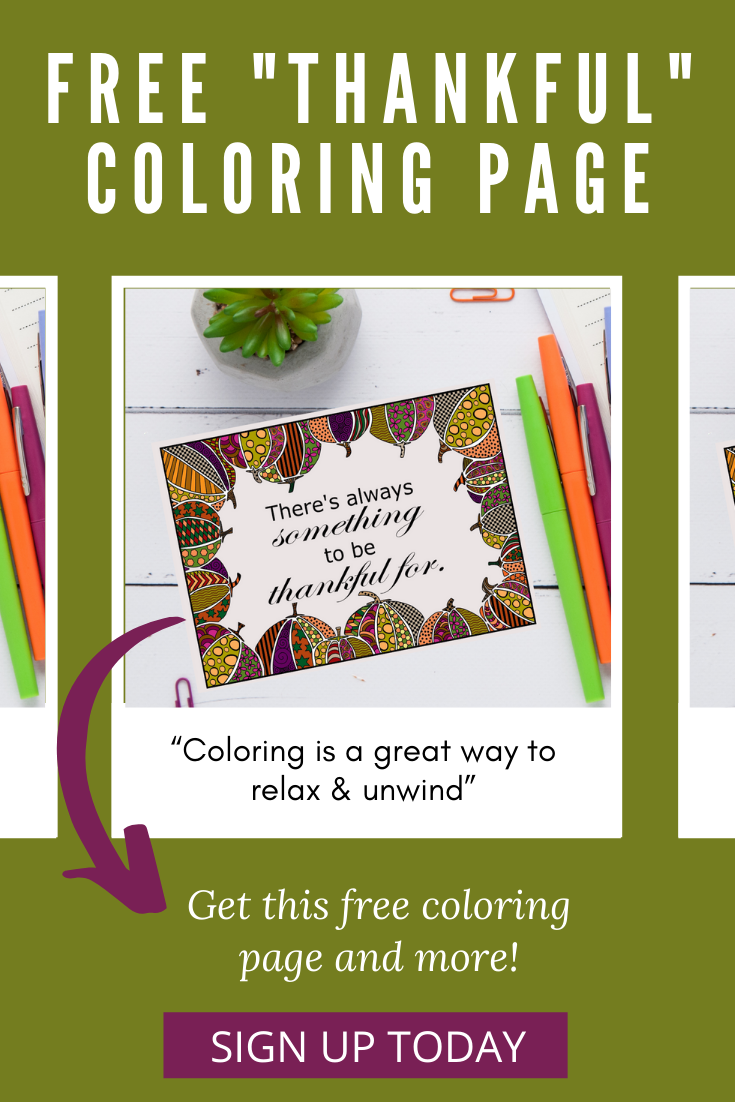 """Free """"thankful"""" coloring page. """"coloring is a great way to relax & unwind"""". Get this free coloring page and more! Sign up today."""