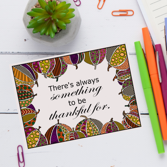 """""""There is always something to be thankful for"""" coloring page colored in."""