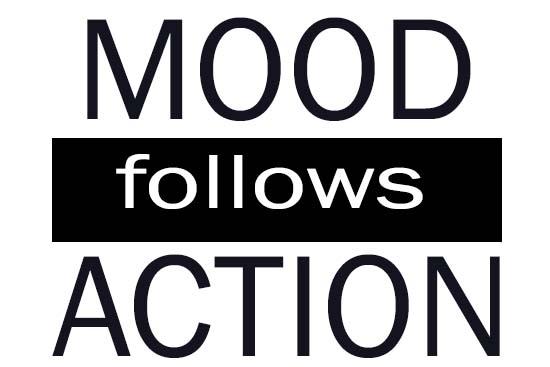 mood follows action