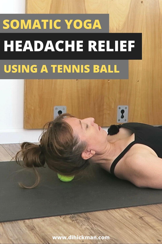 Somatic yoga headache relief using a tennis ball