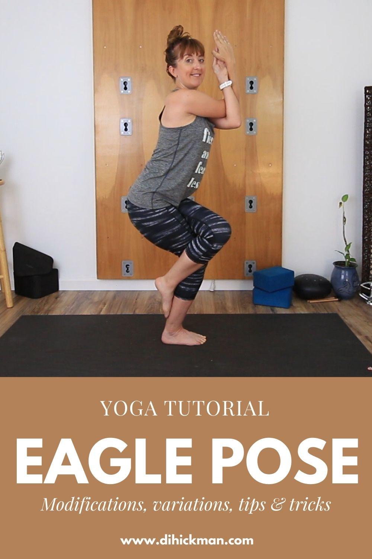 yoga tutorial, eagle pose, modifications, variations, tips & tricks